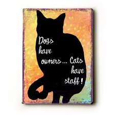 Dogs Have Owners Textual Art Plaque