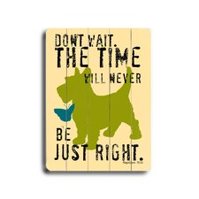 "Don't Wait Planked Wood Sign - 20"" x 14"""