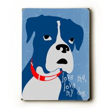 Love Me Love My Dog Textual Art Plaque