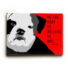 We are What We Believe Textual Art Plaque