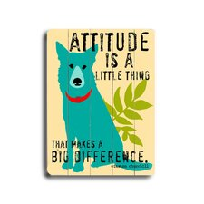 "Attitude Is A Little Thing Planked Wood Sign - 20"" x 14"""