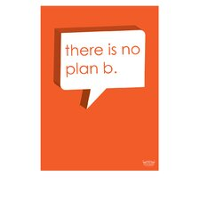 There Is No Plan B Textual Art
