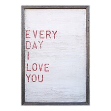 Everyday I Love You Framed Painting Print