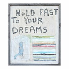 Hold Fast to Your Dreams Art Print