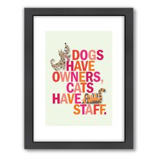 Dogs Have Owners Wall Art