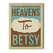Heavens to Betsy Textual Art on Canvas