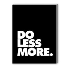 Do Less More Textual Art on Canvas
