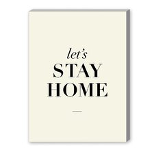 Let's Stay Home Textual Art on Canvas