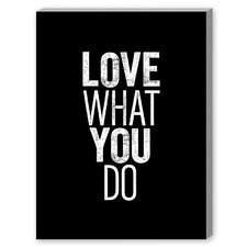 Love What You Do Textual Art on Canvas