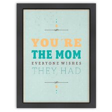Inspirational Quotes 'You're the Mom' by Meme Hernandez Textual Art