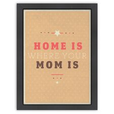 Inspirational Quotes 'Home is Where Mom is' by Meme Hernandez Textual Art