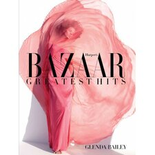 Harper's Bazaar Greatest Hits A Decade of Style