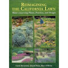 Reimagining the California Lawn Water-Conserving Plants, Practices, and Designs