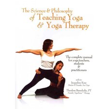 The Science & Philosophy of Teaching Yoga and Yoga Therapy