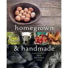 Homegrown & Handmade A Practical Guide to More Self-Reliant Living