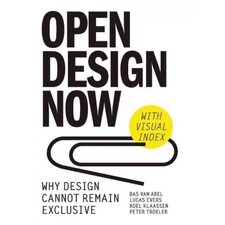 Open Design Now Why Design Cannot Remain Exclusive