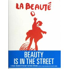 Beauty Is in the Street A Visual Record of the May '68 Paris Uprising
