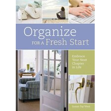Organize for a Fresh Start; Embrace Your Next Chapter in Life
