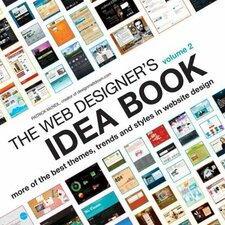 The Web Designer's Idea Book; More of the Best Themes, Trends and Styles in Website Design