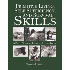 Primitive Living, Self Sufficiency, and Survival Skills