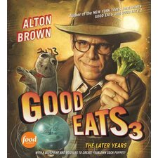 Good Eats 3; The Later Years