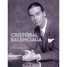 Cristobal Balenciaga The Making of a Master (1895-1936)