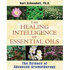 <strong>Inner Traditions</strong> The Healing Intelligence of Essential Oils