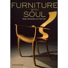 Furniture with Soul Master Woodworkers and Their Craft
