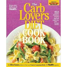 The Carb Lovers Diet Cookbook