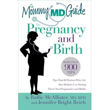 The Mommy MD Guide to Pregnancy and Birth
