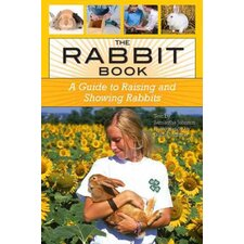 The Rabbit Book A Guide to Raising and Showing Rabbits