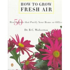 <strong>Penguin Group Usa</strong> How to Grow Fresh Air; 50 Houseplants That Purify Your Home or Office