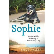 Sophie; The Incredible True Adventures of the Castaway Dog