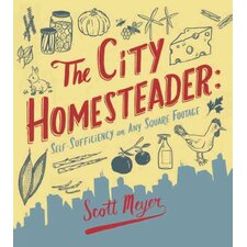 The City Homesteader; Self-sufficiency on Any Square Footage