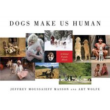 Dogs Make Us Human; A Global Family Album