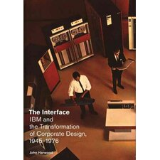 The Interface IBM and the Transformation of Corporate Design