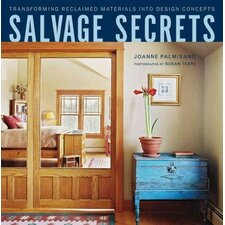 Salvage Secrets; Transforming Reclaimed Materials into Design Concepts
