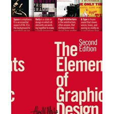 The Elements of Graphic Design; Space, Unity, Page Architecture, and Type