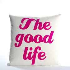 """The Good Life"" Decorative Pillow"