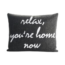 Relax, You're Home Now Decorative Throw Pillow