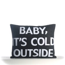 Baby, It's Cold Outside Pillow