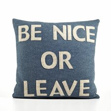 """Be Nice or Leave"" Decorative Pillow"