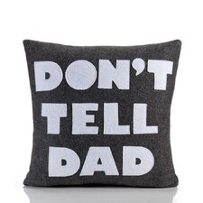 """Don't Tell Dad"" Decorative Pillow"