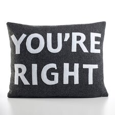 """You're Right"" Decorative Pillow"