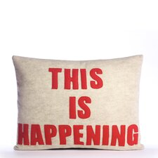 """This Is Happening"" Pillow"