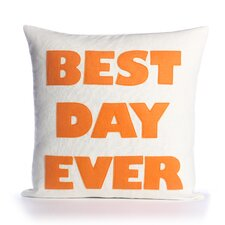"""Best Day Ever"" Pillow"