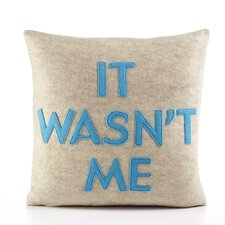 """It Wasn't Me"" Decorative Pillow"