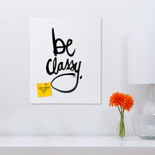 Kal Barteski Be Classy Rectangular Magnet Board