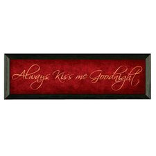Always Kiss Me Goodnight by Bonnee Berry Framed Textual Art