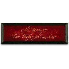 All Because Two People Fell in Love Art Print Wall Art